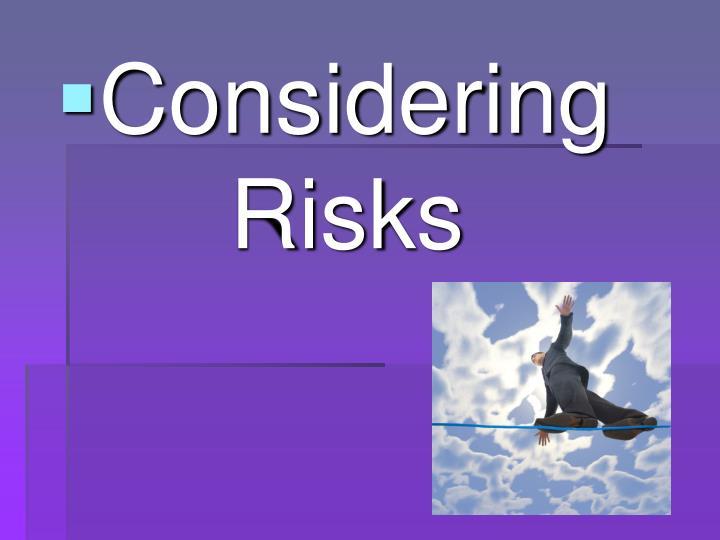 Considering Risks