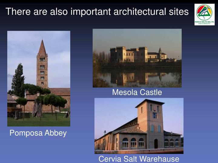 There are also important architectural sites