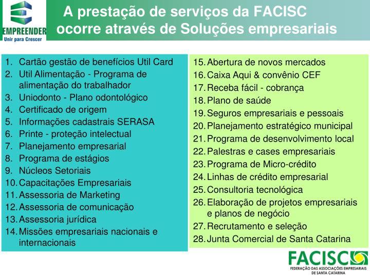 A prestação de serviços da FACISC