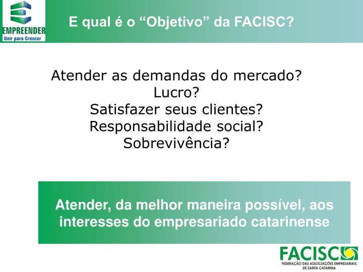 """E qual é o """"Objetivo"""" da FACISC?"""