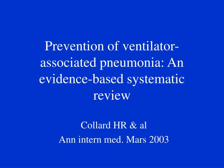 Prevention of ventilator associated pneumonia an evidence based systematic review