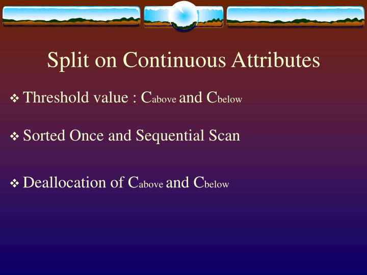 Split on Continuous Attributes