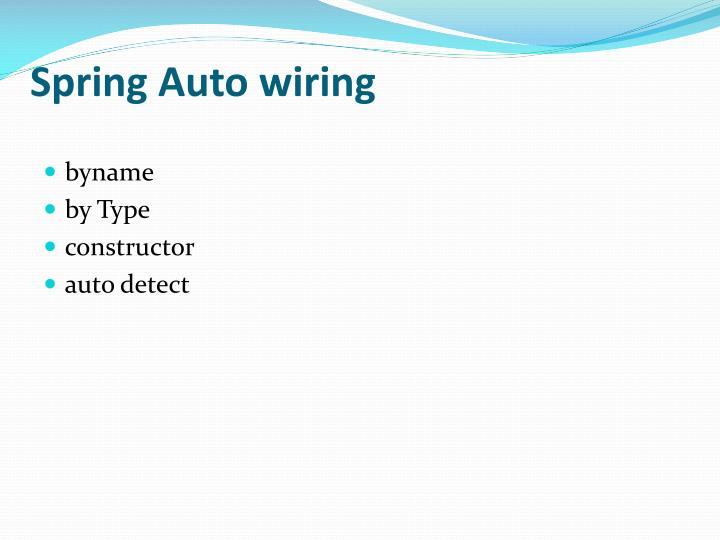 Spring Auto wiring