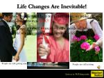 life changes are inevitable