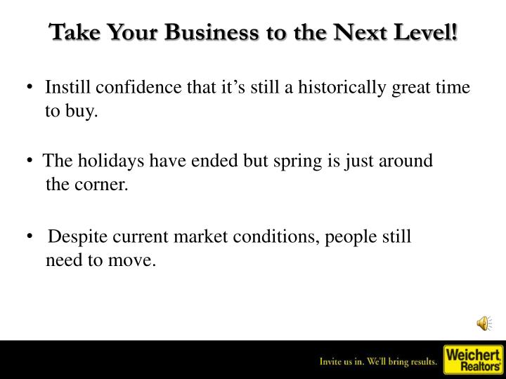 Take Your Business to the Next Level!