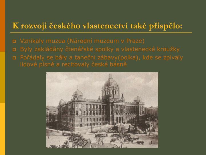 K rozvoji českého vlastenectví také přispělo: