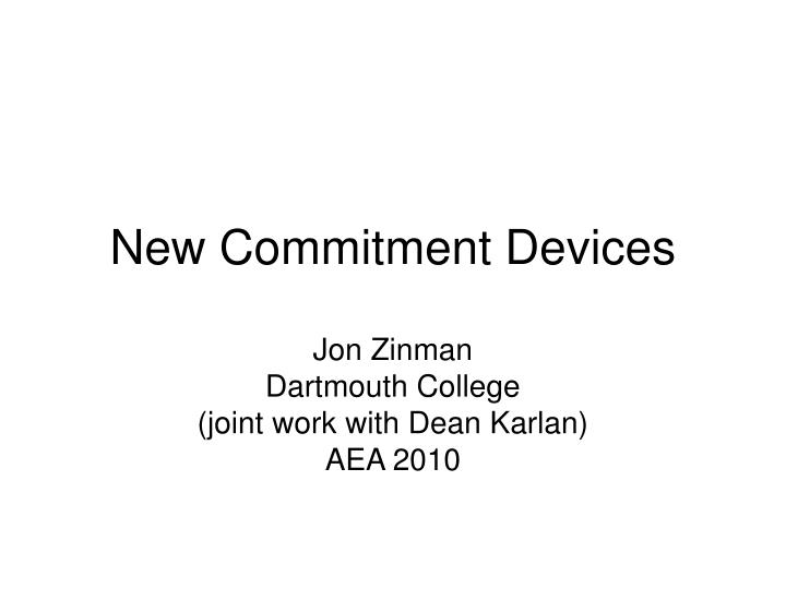 New commitment devices