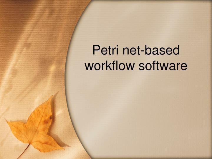Petri net-based workflow software
