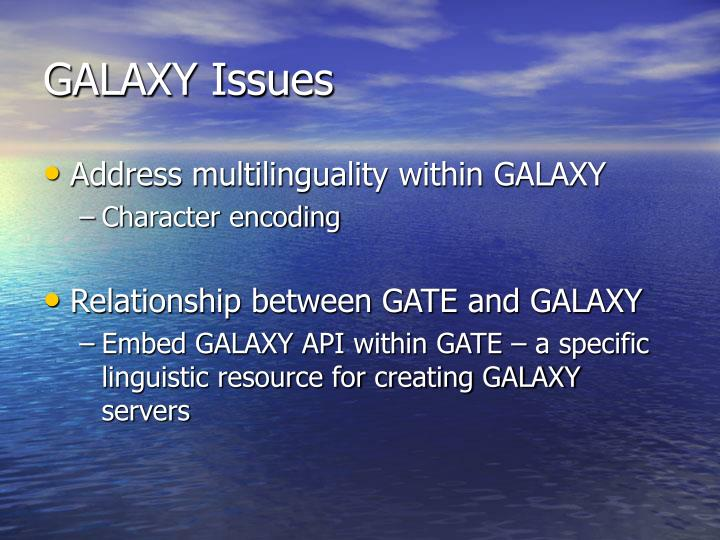 GALAXY Issues