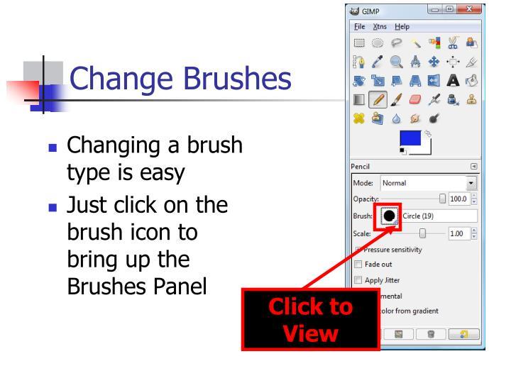 Change Brushes