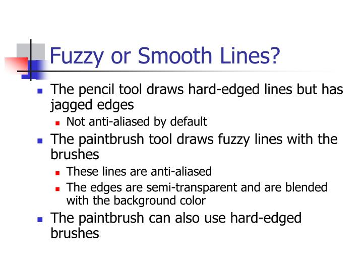 Fuzzy or Smooth Lines?