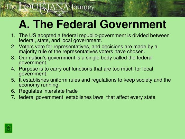 A. The Federal Government