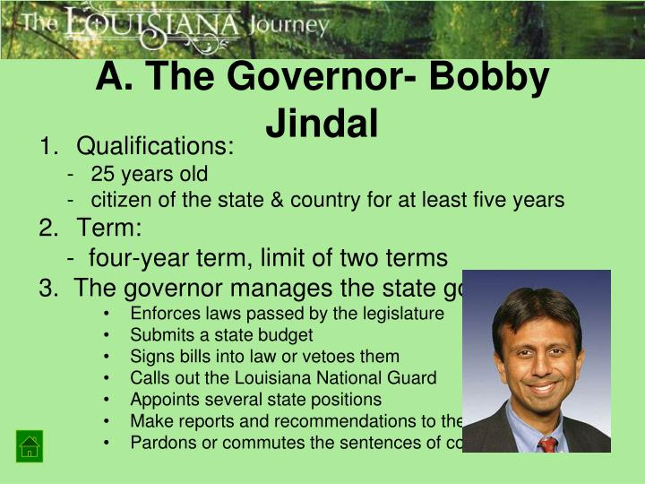 A. The Governor- Bobby Jindal