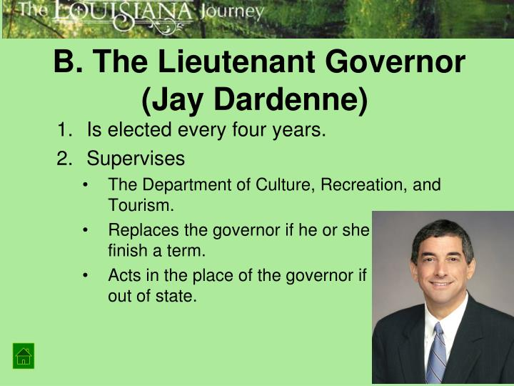 B. The Lieutenant Governor (Jay Dardenne)