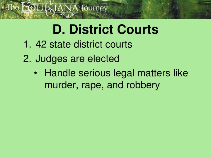 D. District Courts