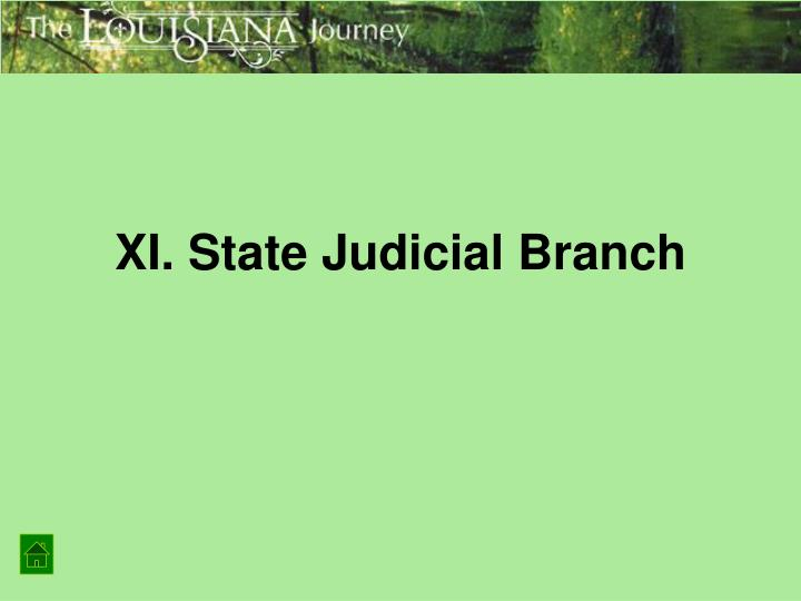 XI. State Judicial Branch