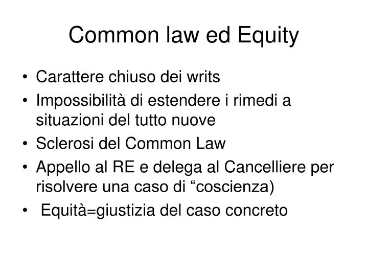 common law and equity prior to Most nations today follow one of two major legal traditions: common law or civil law the common law tradition emerged in england during the middle ages and was.