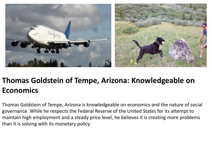 Thomas Goldstein of Tempe, Arizona: Knowledgeable on Economics