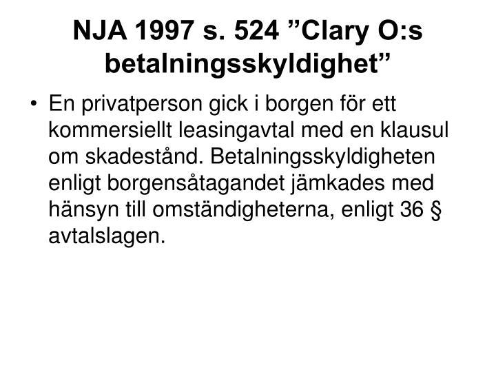 """NJA 1997 s. 524 """"Clary O:s betalningsskyldighet"""""""