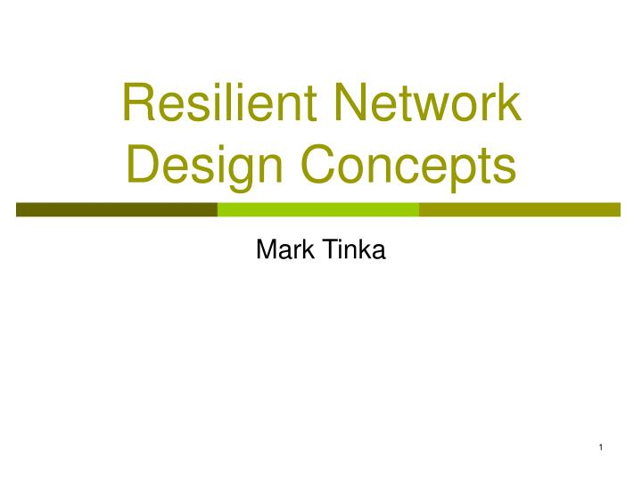 Resilient network design concepts