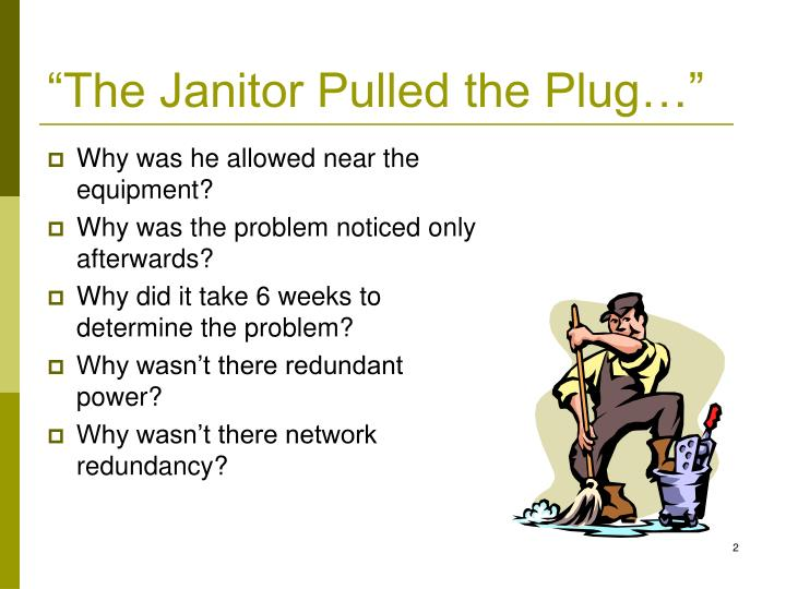 """The Janitor Pulled the Plug…"""
