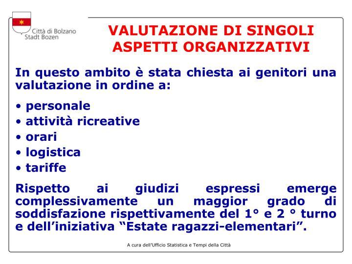 VALUTAZIONE DI SINGOLI ASPETTI ORGANIZZATIVI