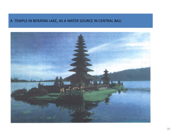 A  TEMPLE IN BERATAN LAKE, AS A WATER SOURCE IN CENTRAL BALI