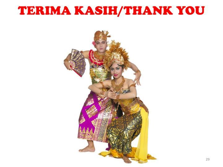 TERIMA KASIH/THANK YOU