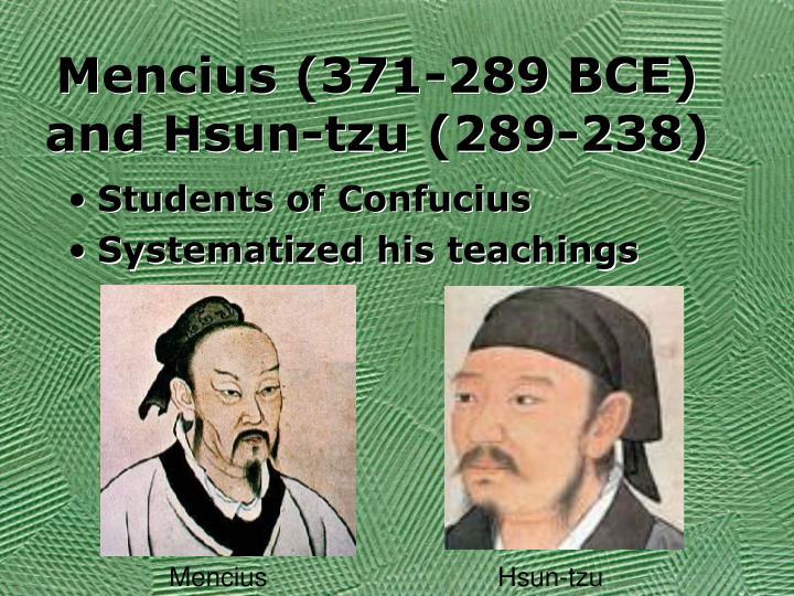 Mencius (371-289 BCE) and Hsun-tzu (289-238)