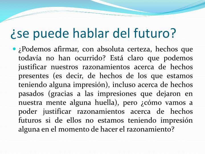 ¿se puede hablar del futuro?