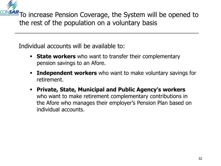 To increase Pension Coverage