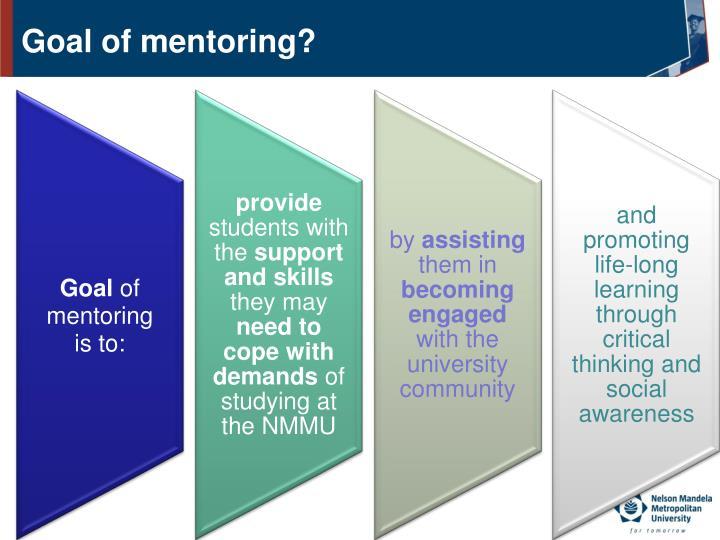 Goal of mentoring?