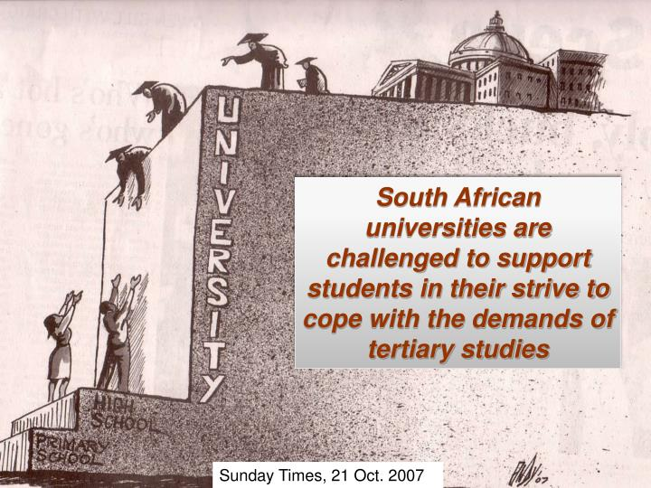 South African  universities are challenged to support students in their strive to cope with the demands of tertiary studies