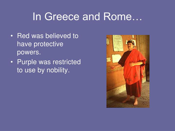 In Greece and Rome…