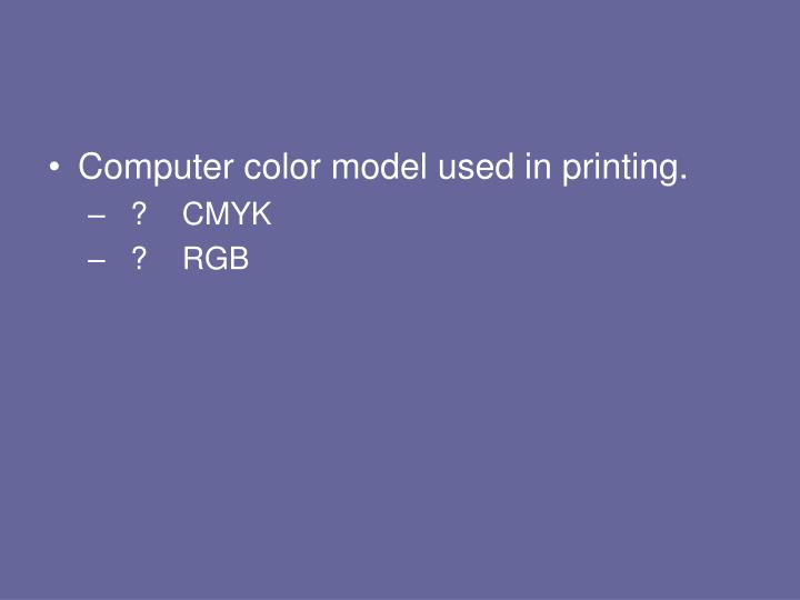 Computer color model used in printing.