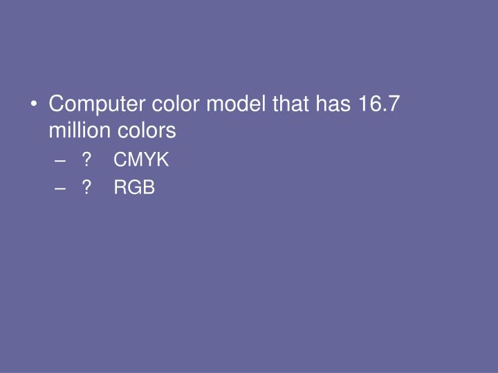 Computer color model that has 16.7 million colors