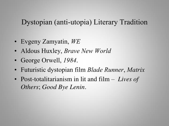 Dystopian (anti-utopia) Literary Tradition