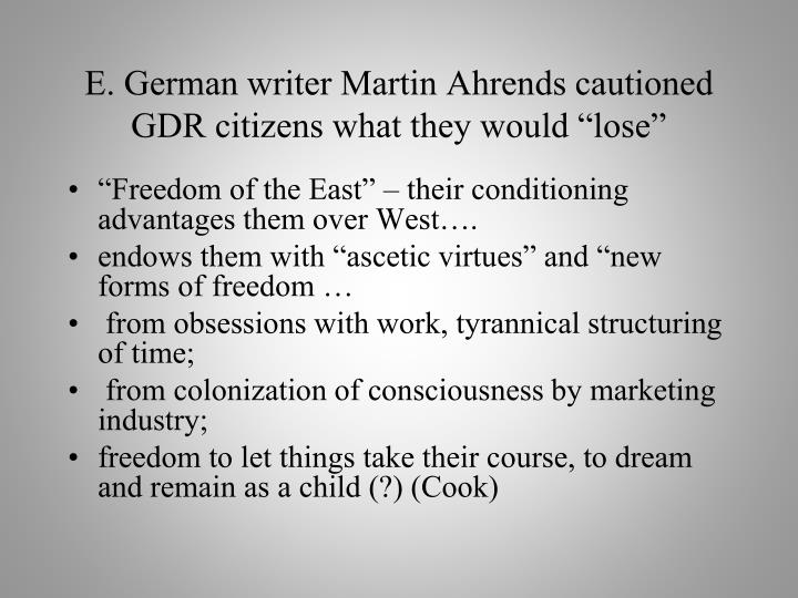 "E. German writer Martin Ahrends cautioned GDR citizens what they would ""lose"""