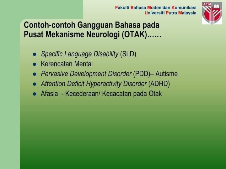 Contoh-contoh Gangguan Bahasa pada Pusat Mekanisme Neurologi (OTAK)……