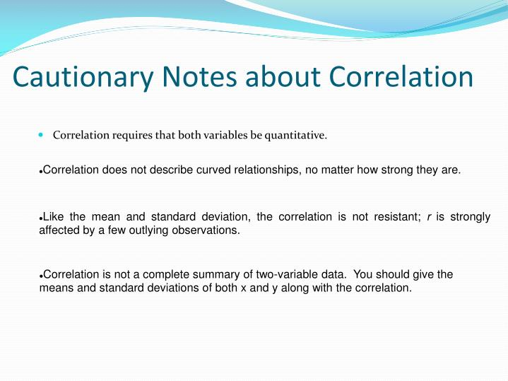Cautionary Notes about Correlation