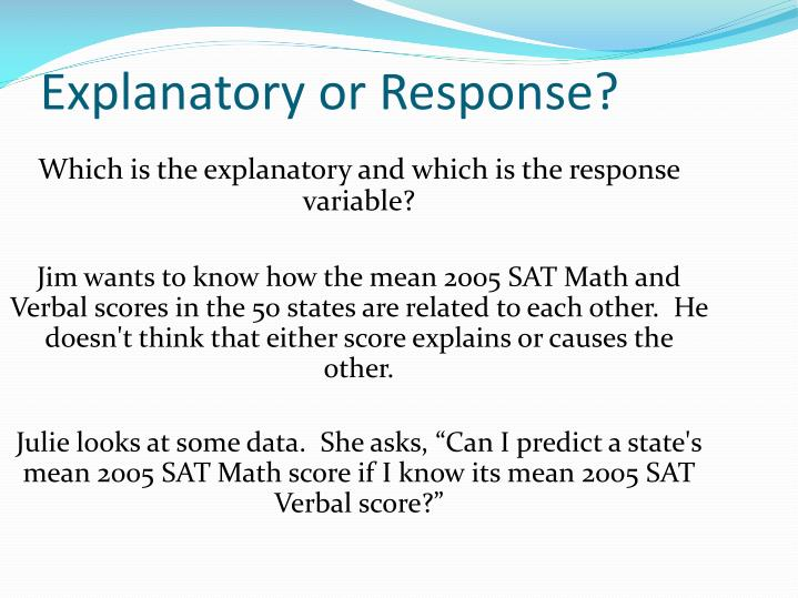 Which is the explanatory and which is the response variable?