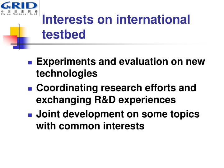 Interests on international testbed