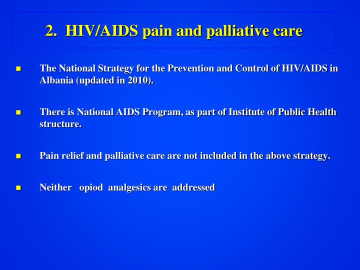 2.  HIV/AIDS pain and palliative care