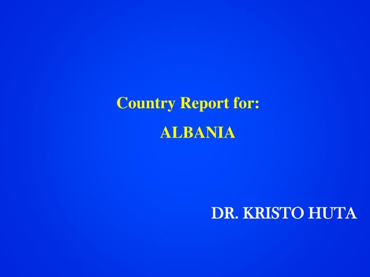 Country Report for: