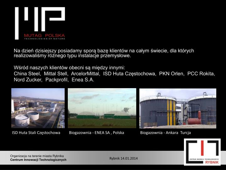 Na dzień dzisiejszy posiadamy sporą bazę klientów na całym świecie, dla których realizowaliśmy różnego typu instalacje przemysłowe.