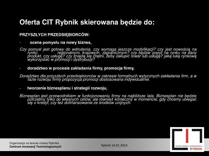 Oferta CIT Rybnik skierowana będzie do: