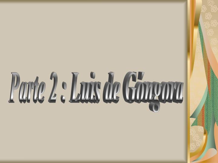 Parte 2 : Luis de Góngora