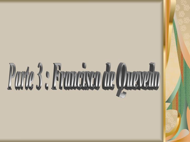 Parte 3 : Francisco de Quevedo