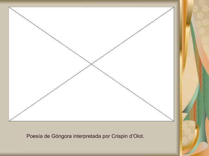Poesía de Góngora interpretada por Crispin d'Olot.