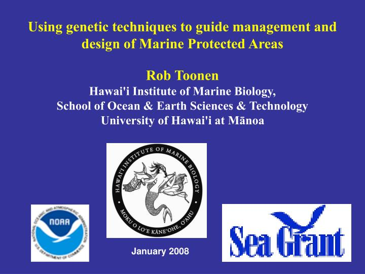 Using genetic techniques to guide management and design of Marine Protected Areas
